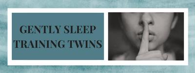 GENTLY SLEEP TRAINING TWINS